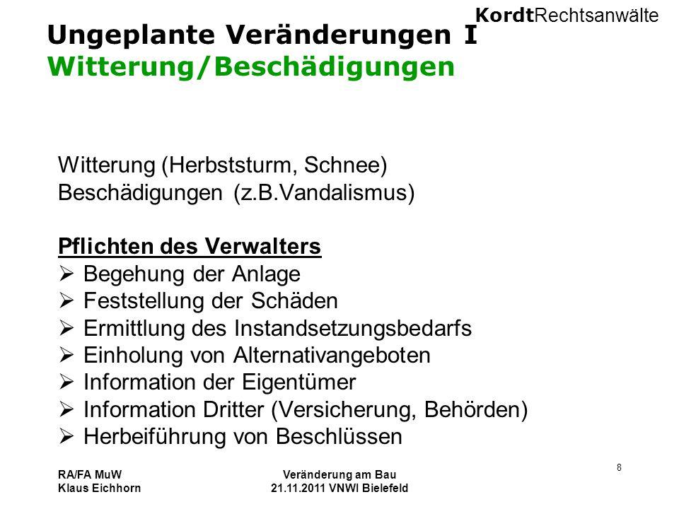 Ungeplante Veränderungen I Witterung/Beschädigungen