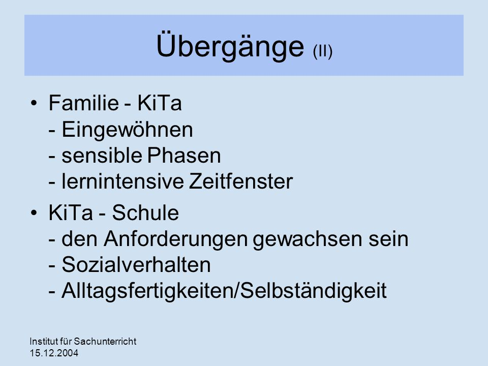 Übergänge (II) Familie - KiTa - Eingewöhnen - sensible Phasen - lernintensive Zeitfenster.