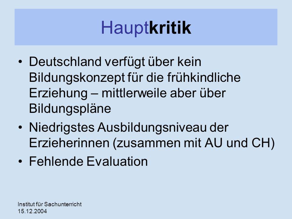 Hauptkritik Deutschland verfügt über kein Bildungskonzept für die frühkindliche Erziehung – mittlerweile aber über Bildungspläne.