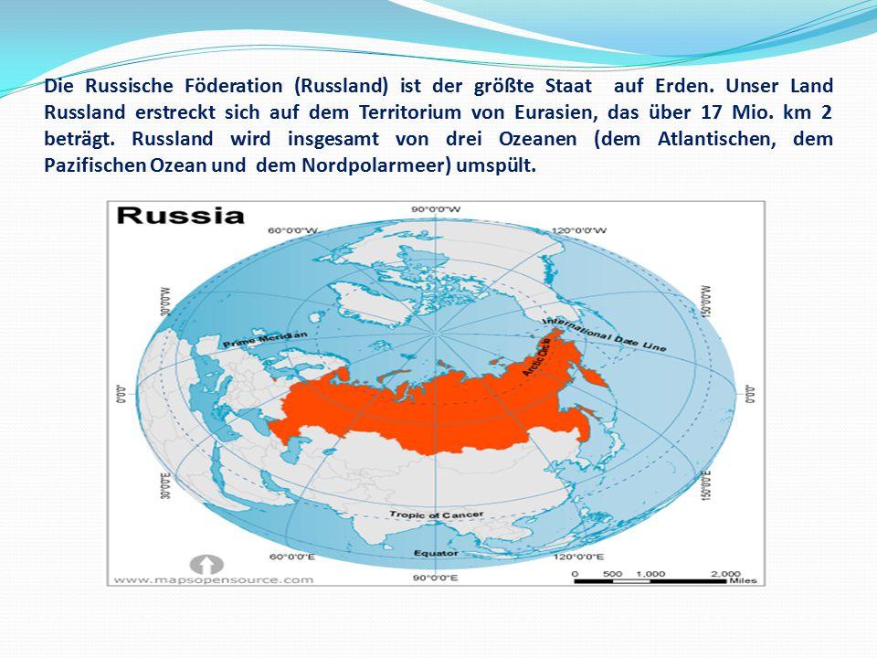 Die Russische Föderation (Russland) ist der größte Staat auf Erden