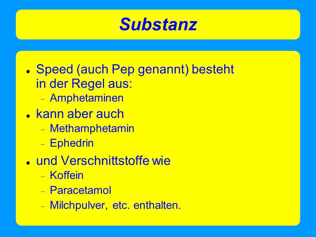 Substanz Speed (auch Pep genannt) besteht in der Regel aus: