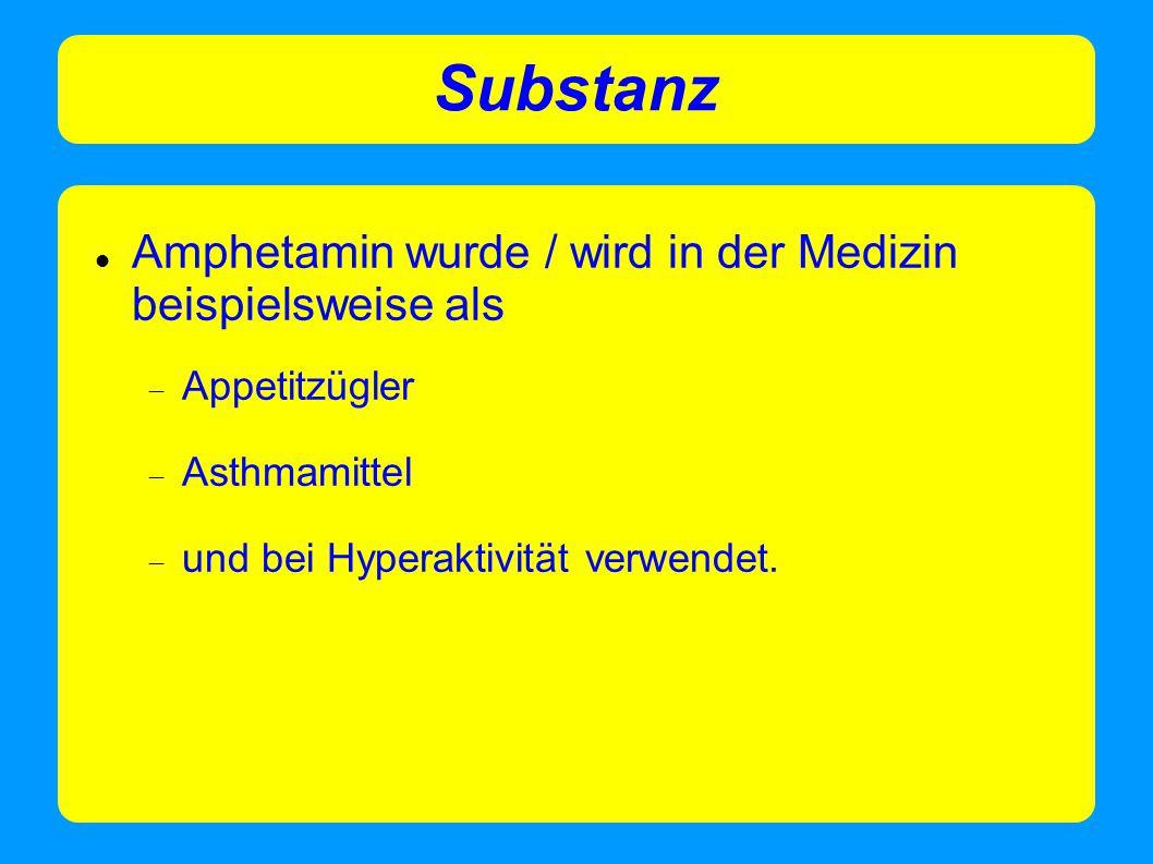 Substanz Amphetamin wurde / wird in der Medizin beispielsweise als