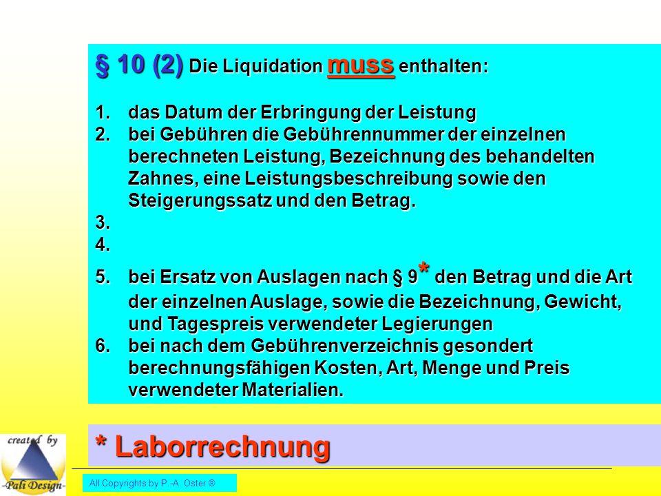 * Laborrechnung § 10 (2) Die Liquidation muss enthalten: