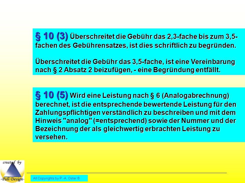 § 10 (3) Überschreitet die Gebühr das 2,3-fache bis zum 3,5-fachen des Gebührensatzes, ist dies schriftlich zu begründen.