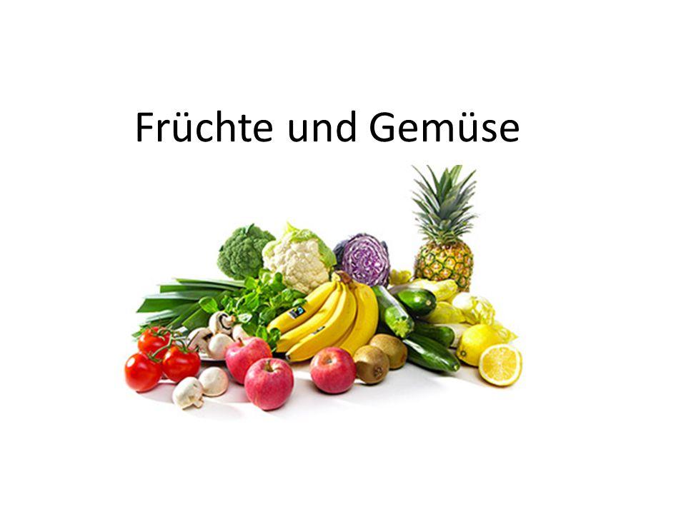 Früchte und Gemüse