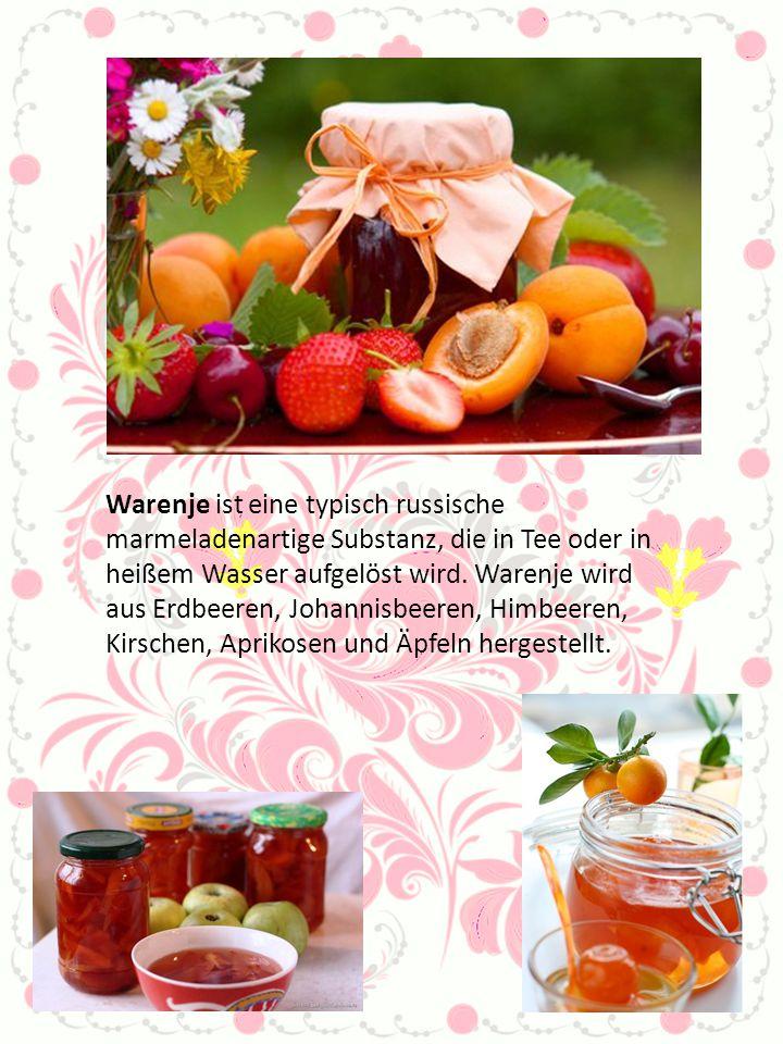 Warenje ist eine typisch russische marmeladenartige Substanz, die in Tee oder in heißem Wasser aufgelöst wird.