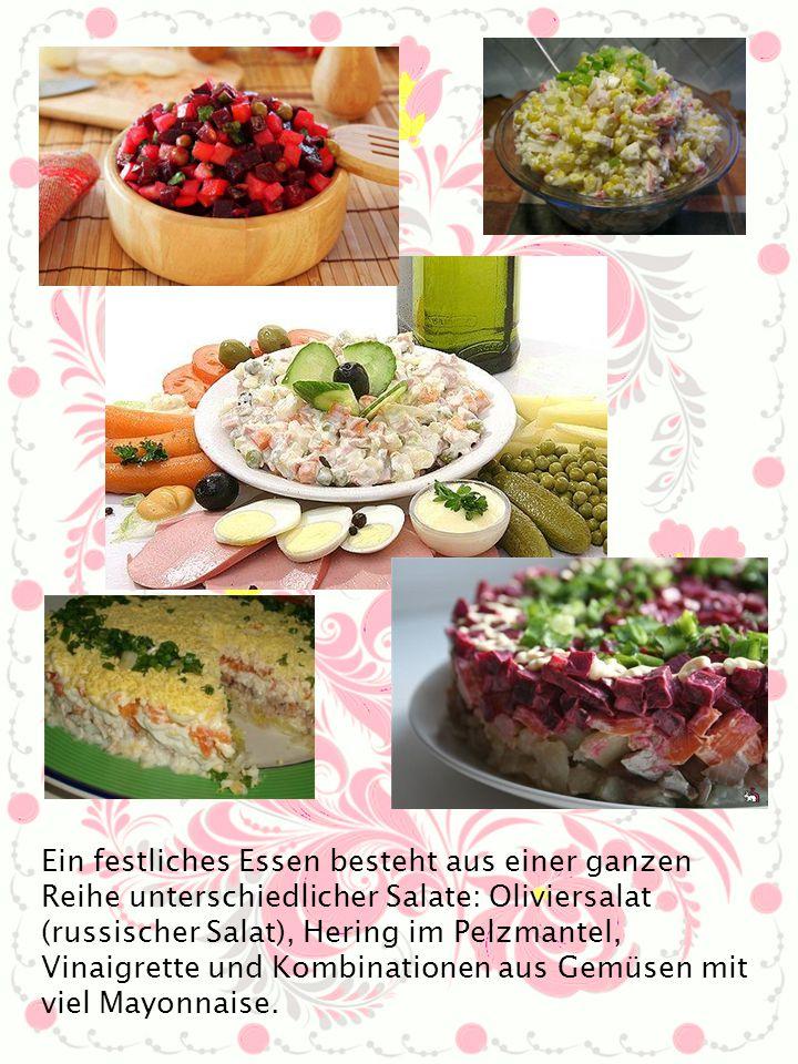 Ein festliches Essen besteht aus einer ganzen Reihe unterschiedlicher Salate: Oliviersalat (russischer Salat), Hering im Pelzmantel, Vinaigrette und Kombinationen aus Gemüsen mit viel Mayonnaise.