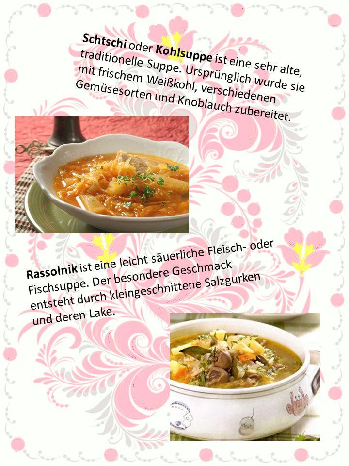 Schtschi oder Kohlsuppe ist eine sehr alte, traditionelle Suppe