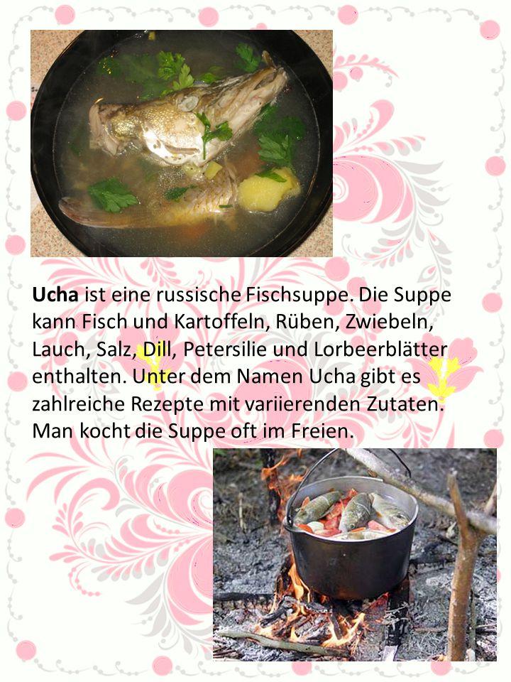 Ucha ist eine russische Fischsuppe