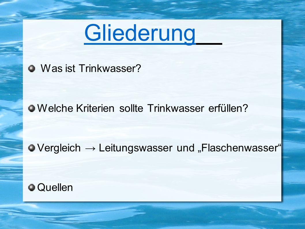 Gliederung Was ist Trinkwasser