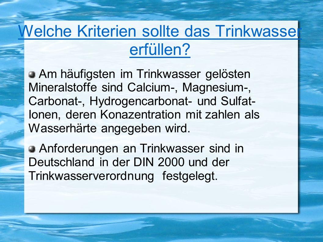 Welche Kriterien sollte das Trinkwasser erfüllen