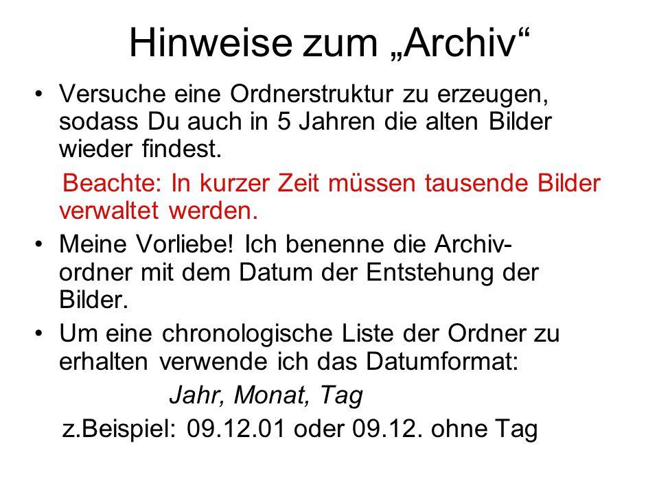 """Hinweise zum """"Archiv Versuche eine Ordnerstruktur zu erzeugen, sodass Du auch in 5 Jahren die alten Bilder wieder findest."""