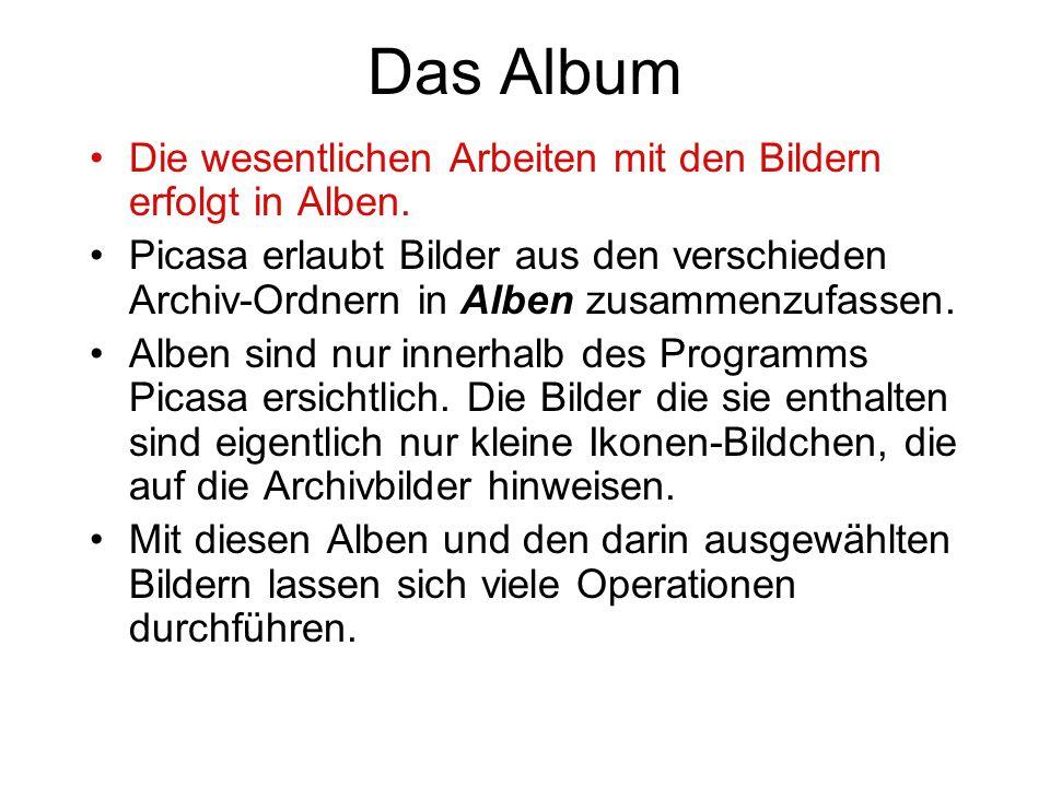 Das Album Die wesentlichen Arbeiten mit den Bildern erfolgt in Alben.