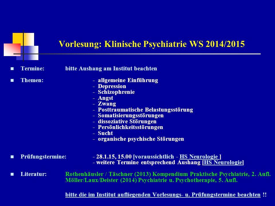 Vorlesung: Klinische Psychiatrie WS 2014/2015