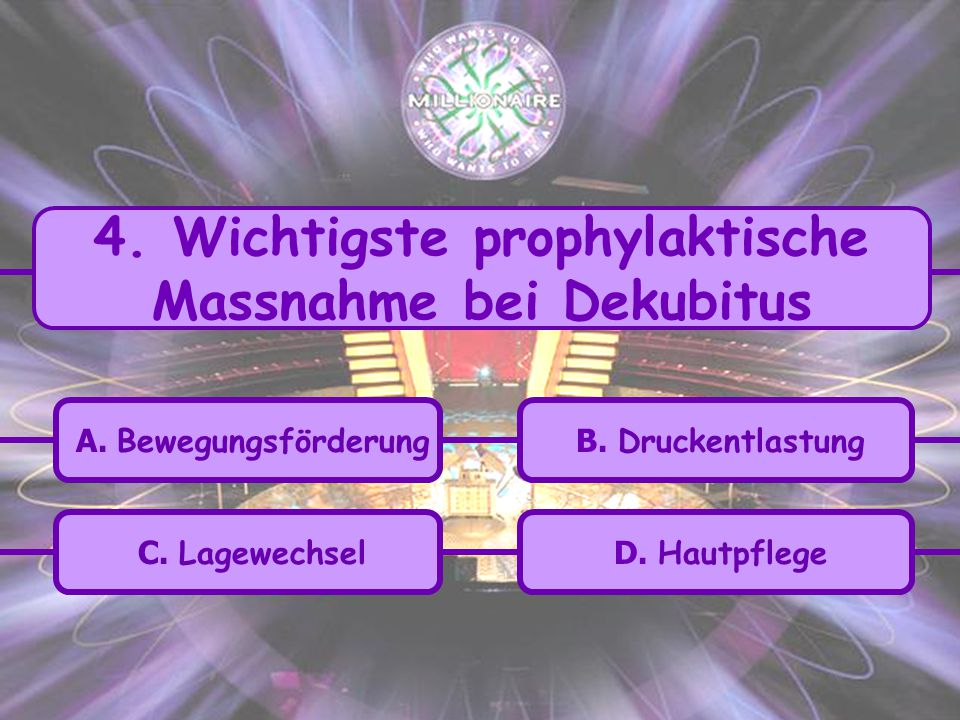4. Wichtigste prophylaktische Massnahme bei Dekubitus