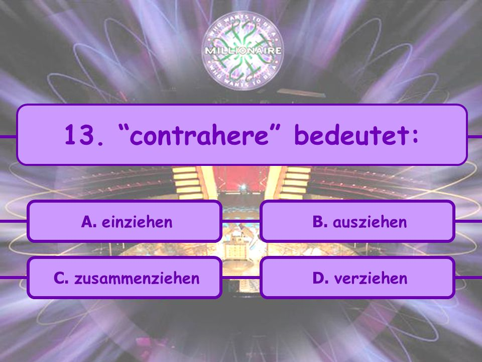 13. contrahere bedeutet: