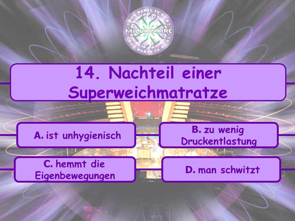 14. Nachteil einer Superweichmatratze