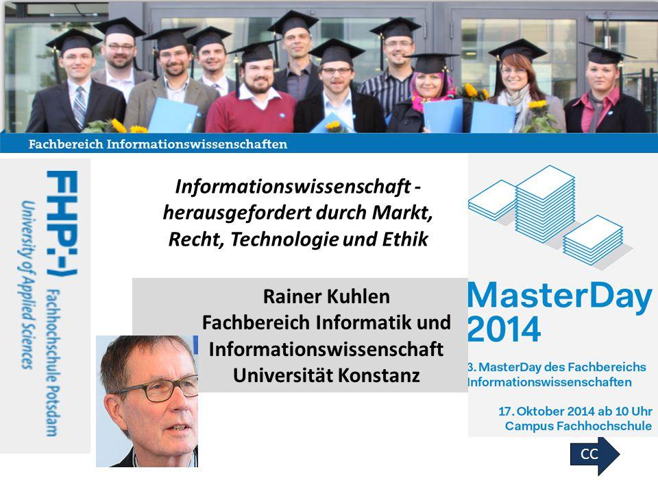Informationswissenschaft - herausgefordert durch Markt, Recht, Technologie und Ethik