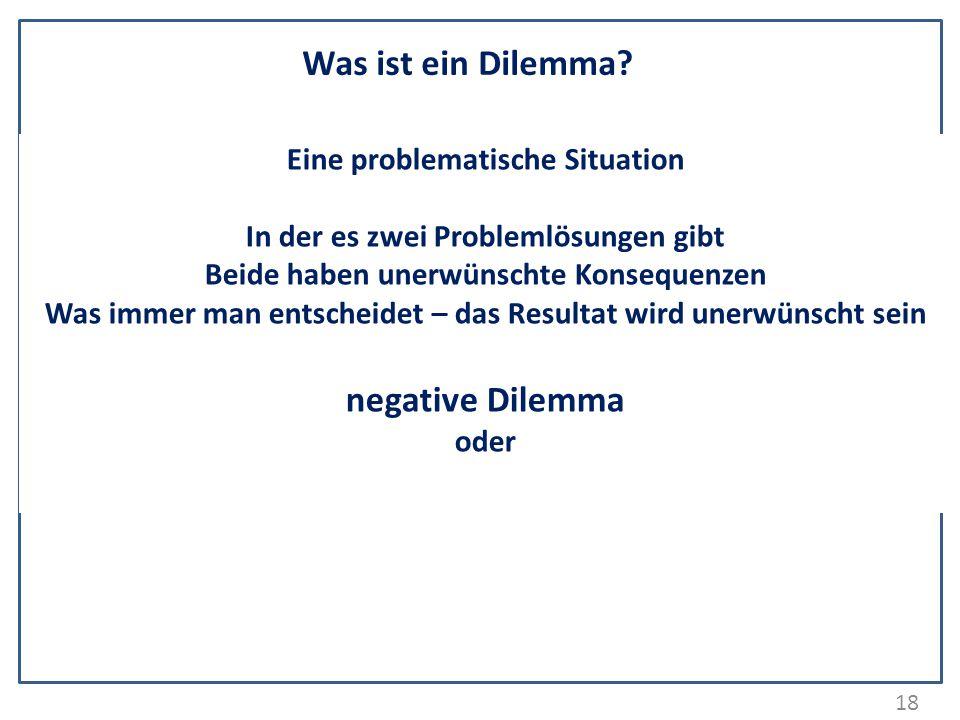 Was ist ein Dilemma negative Dilemma