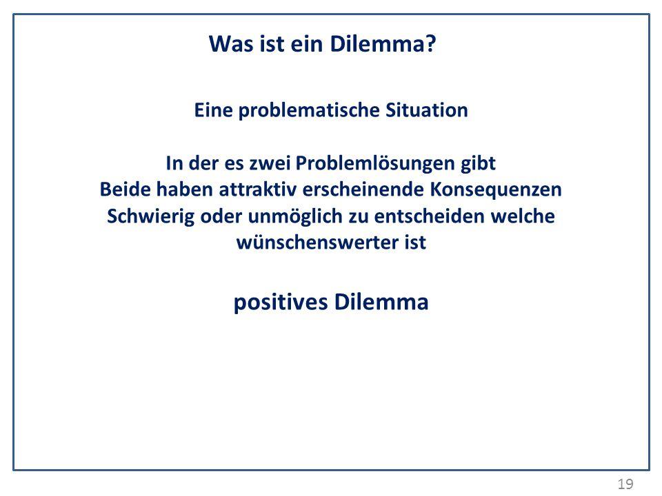 Was ist ein Dilemma positives Dilemma