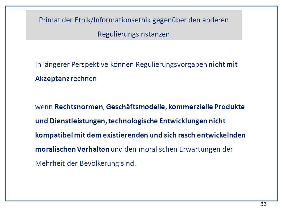Primat der Ethik/Informationsethik gegenüber den anderen Regulierungsinstanzen
