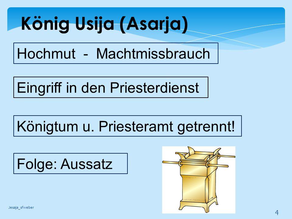 König Usija (Asarja) Hochmut - Machtmissbrauch