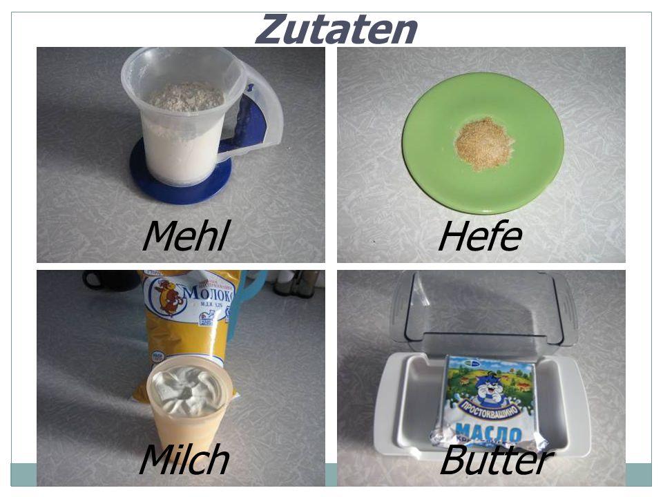 Zutaten Mehl Hefe Milch Butter