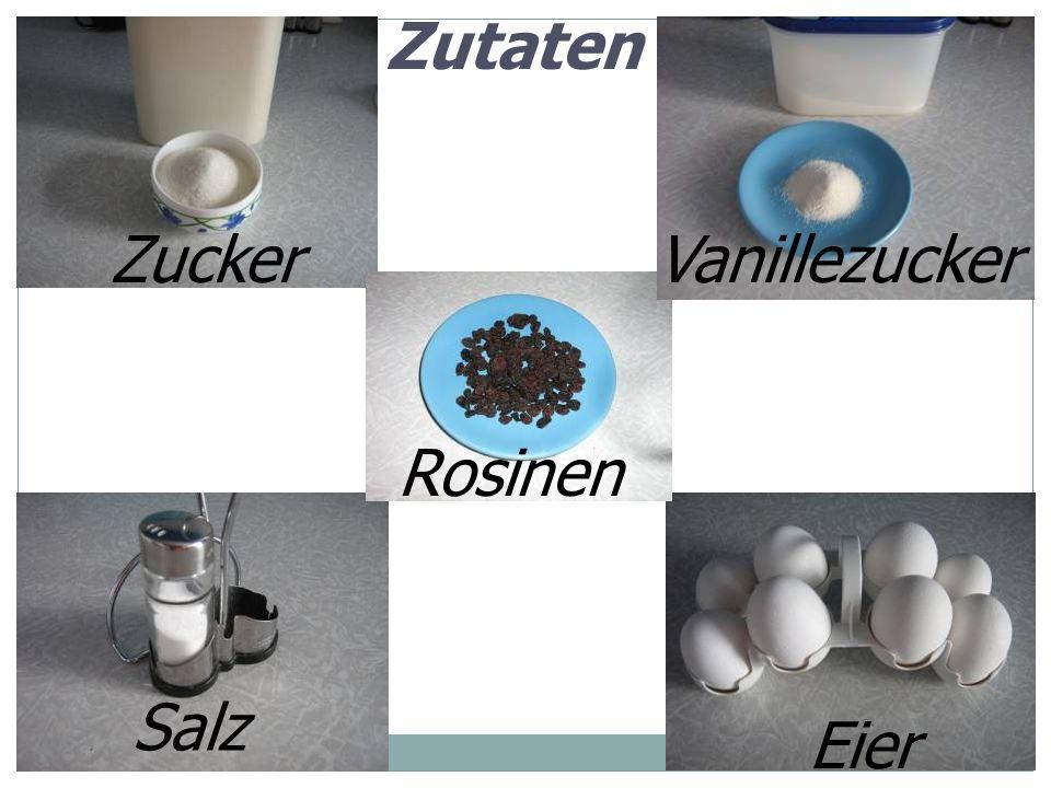 Zutaten Zucker Vanillezucker Rosinen Salz Eier