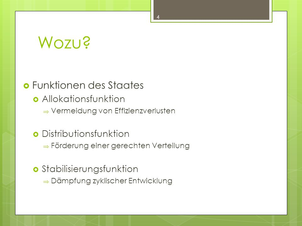 Wozu Funktionen des Staates Allokationsfunktion Distributionsfunktion