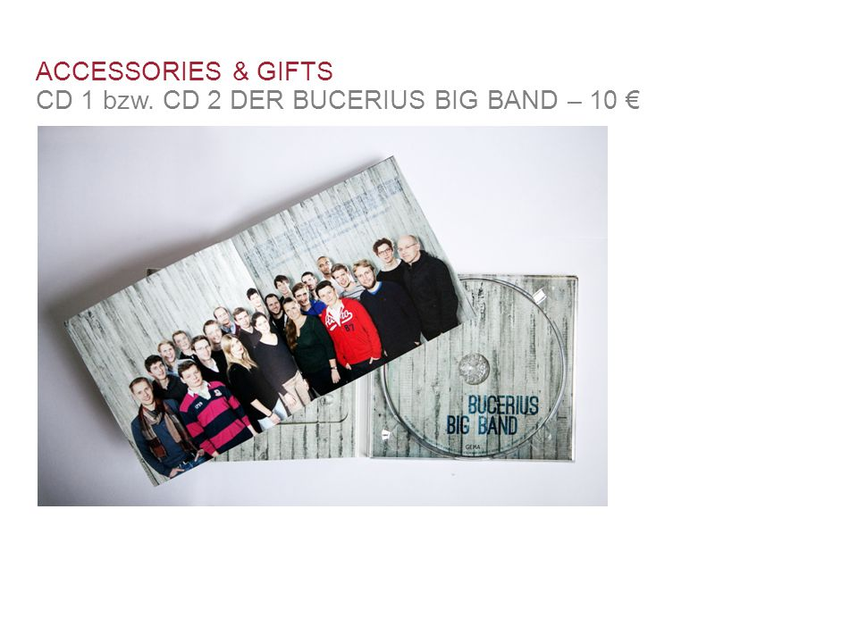 ACCESSORIES & GIFTS CD 1 bzw. CD 2 DER BUCERIUS BIG BAND – 10 €