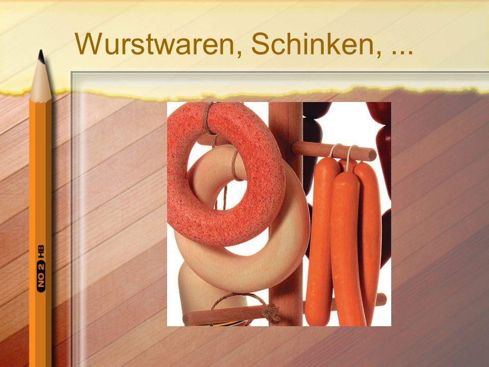 Wurstwaren, Schinken, ...