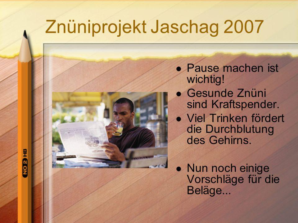 Znüniprojekt Jaschag 2007 Pause machen ist wichtig!