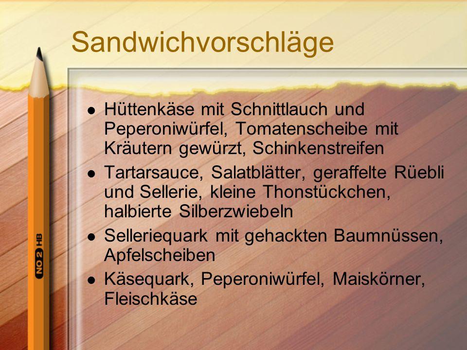 Sandwichvorschläge Hüttenkäse mit Schnittlauch und Peperoniwürfel, Tomatenscheibe mit Kräutern gewürzt, Schinkenstreifen.
