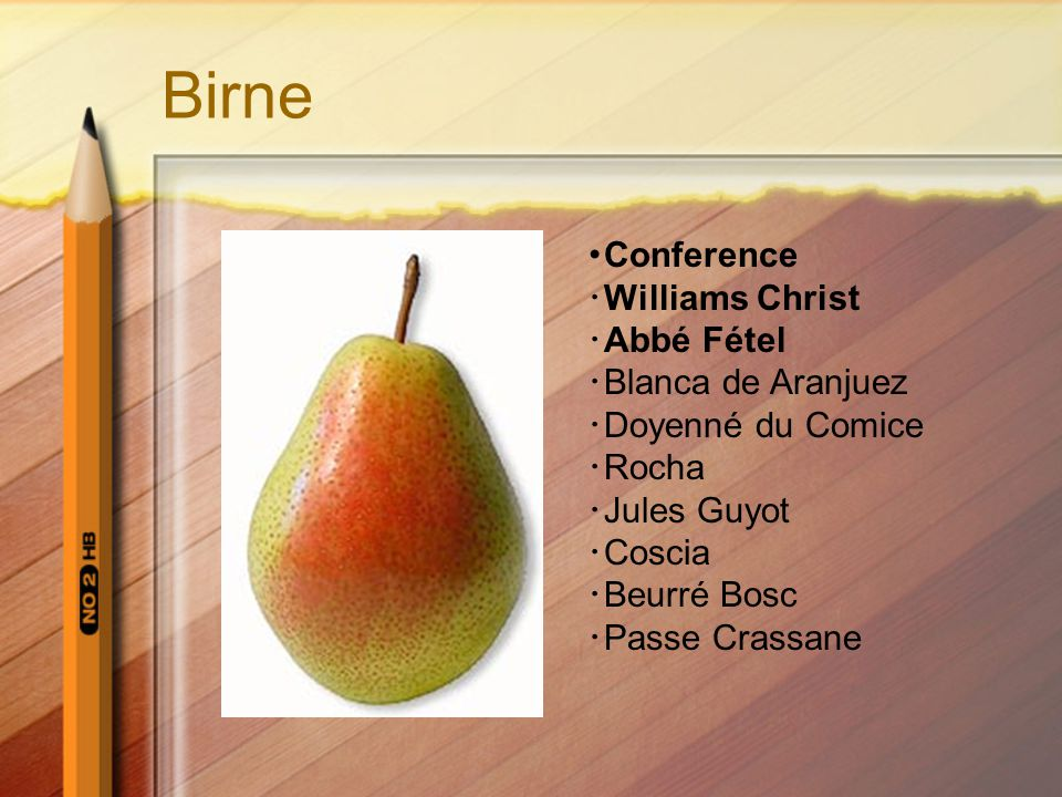 Birne ・Conference ・Williams Christ ・Abbé Fétel ・Blanca de Aranjuez