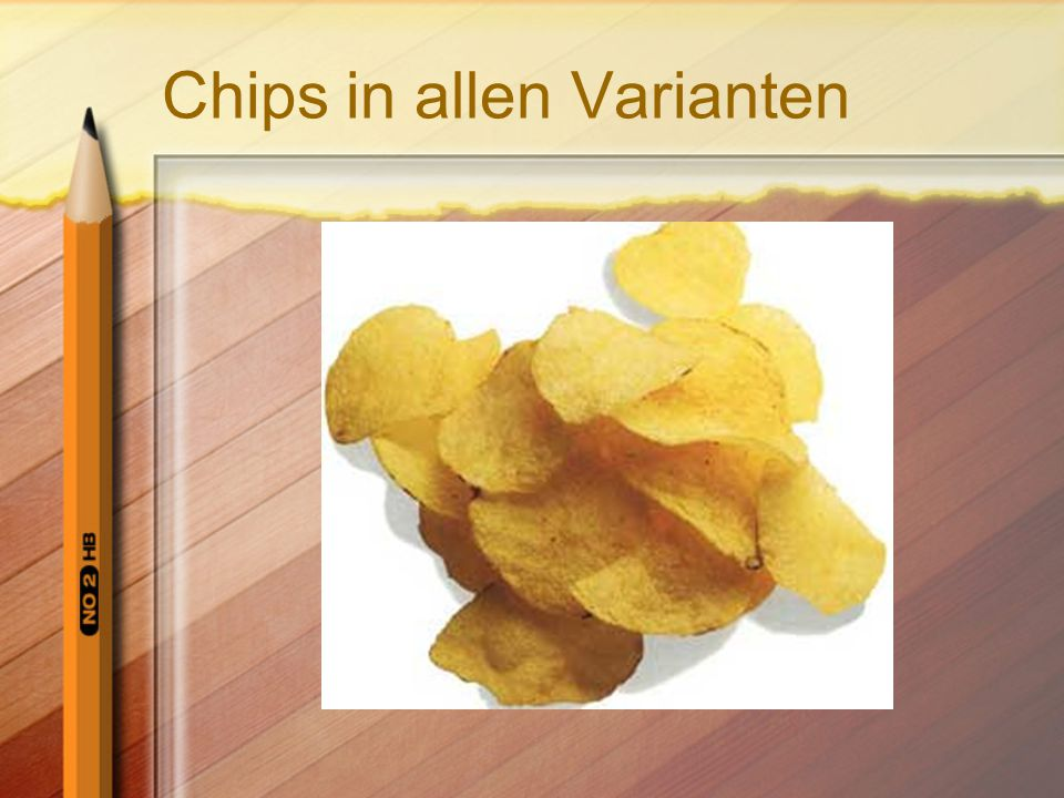 Chips in allen Varianten