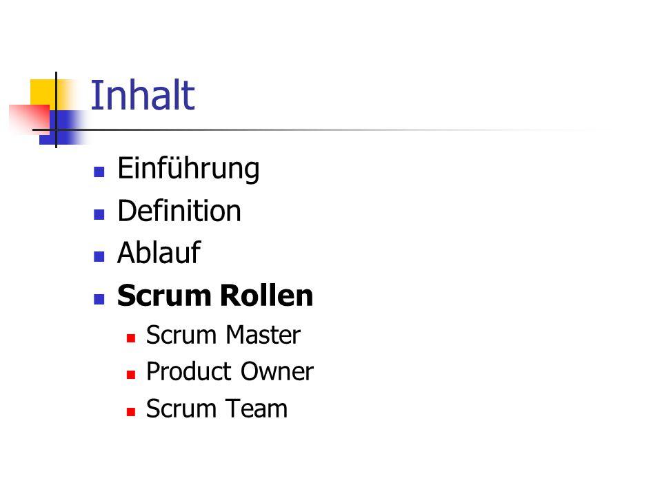 Inhalt Einführung Definition Ablauf Scrum Rollen Scrum Master