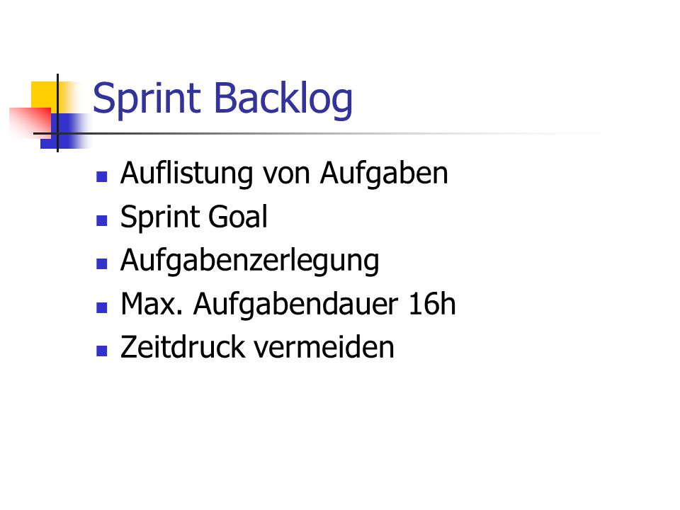 Sprint Backlog Auflistung von Aufgaben Sprint Goal Aufgabenzerlegung