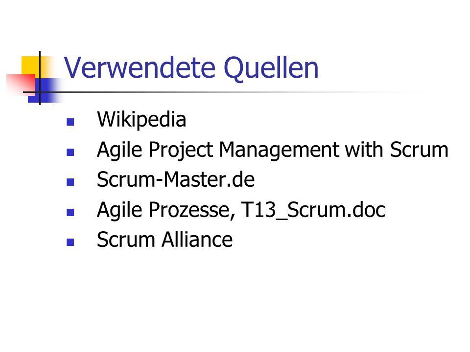 Verwendete Quellen Wikipedia Agile Project Management with Scrum