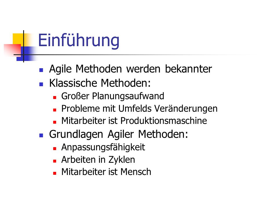Einführung Agile Methoden werden bekannter Klassische Methoden: