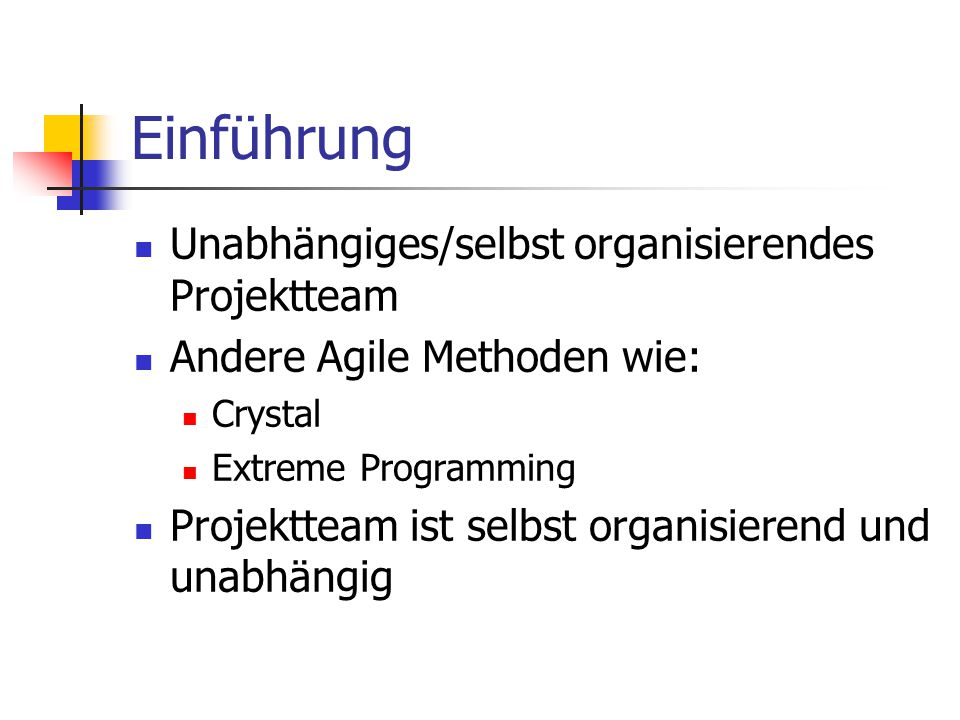 Einführung Unabhängiges/selbst organisierendes Projektteam