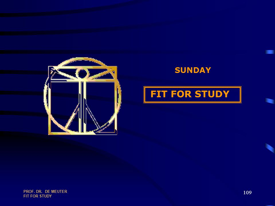 SUNDAY FIT FOR STUDY PROF. DR. DE MEUTER FIT FOR STUDY