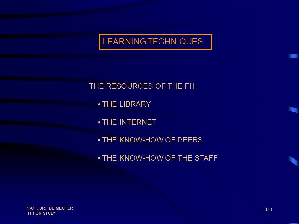LEARNING TECHNIQUES THE RESOURCES OF THE FH THE LIBRARY THE INTERNET