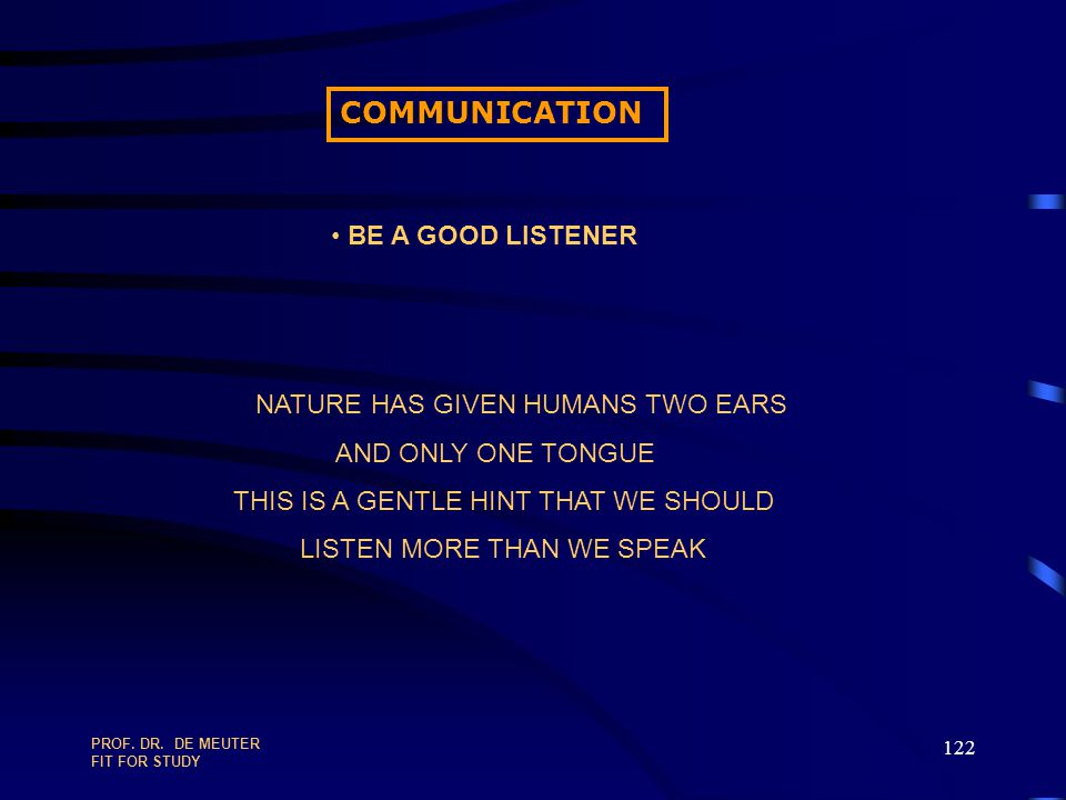 COMMUNICATION BE A GOOD LISTENER NATURE HAS GIVEN HUMANS TWO EARS