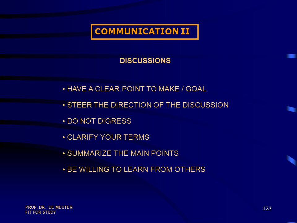 COMMUNICATION II DISCUSSIONS HAVE A CLEAR POINT TO MAKE / GOAL