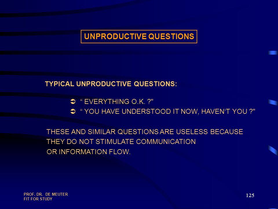 UNPRODUCTIVE QUESTIONS