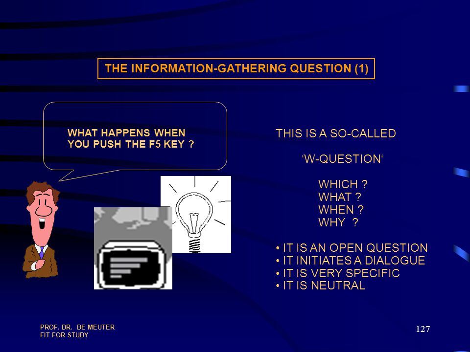 THE INFORMATION-GATHERING QUESTION (1)
