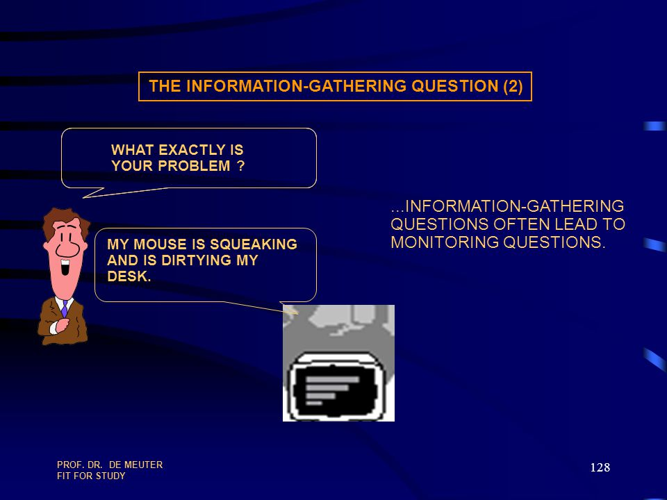 THE INFORMATION-GATHERING QUESTION (2)