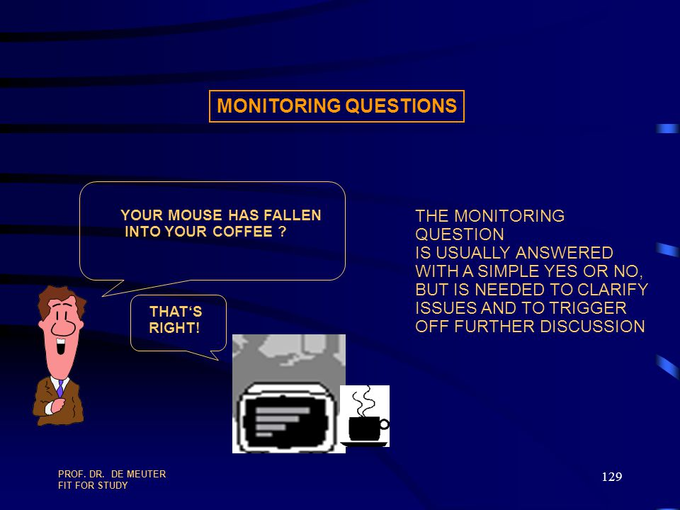 MONITORING QUESTIONS THE MONITORING QUESTION