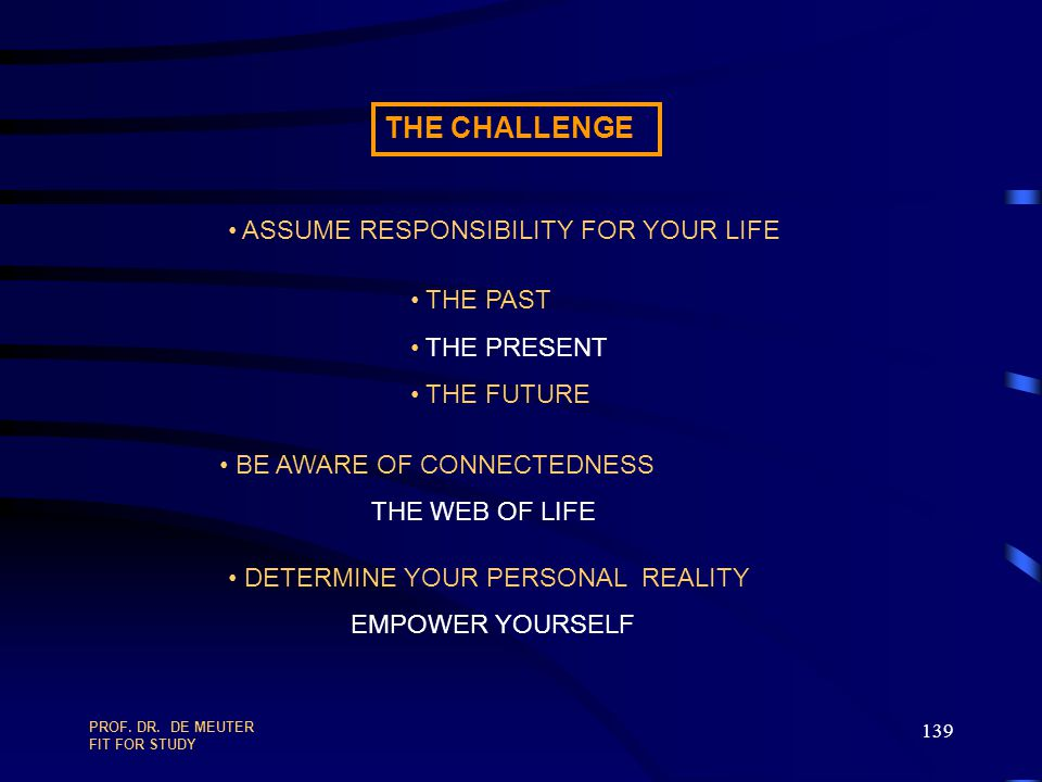 THE CHALLENGE ASSUME RESPONSIBILITY FOR YOUR LIFE THE PAST THE PRESENT