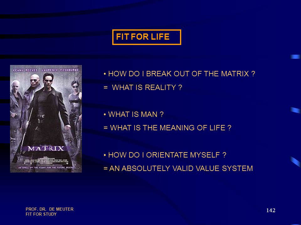FIT FOR LIFE HOW DO I BREAK OUT OF THE MATRIX = WHAT IS REALITY